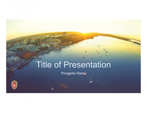 UW–Madison Lake PowerPoint